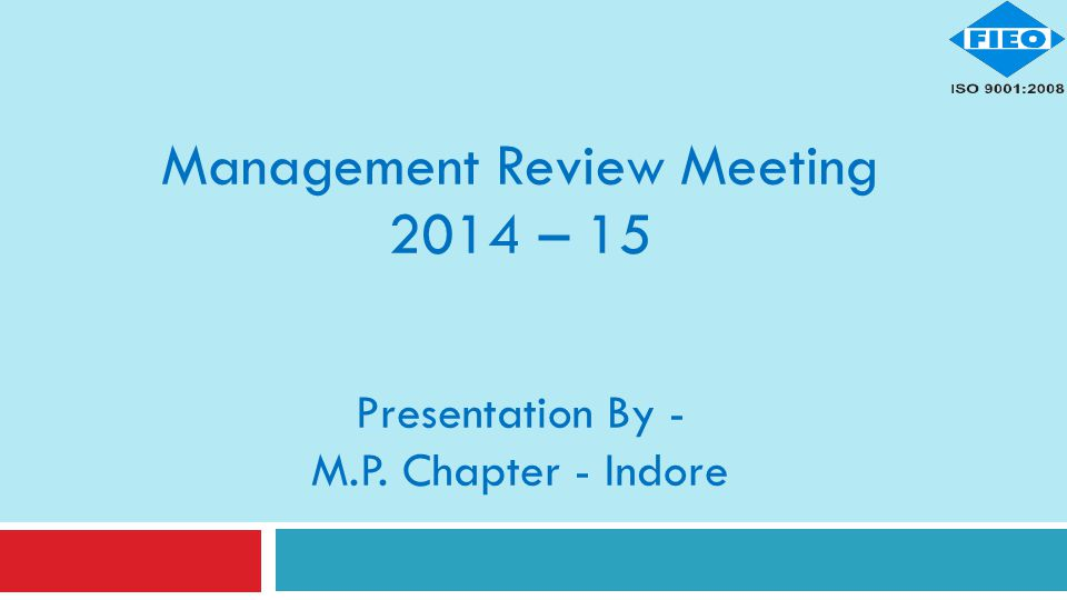 Management Review Meeting 2014 – 15 Presentation By - M.P. Chapter - Indore