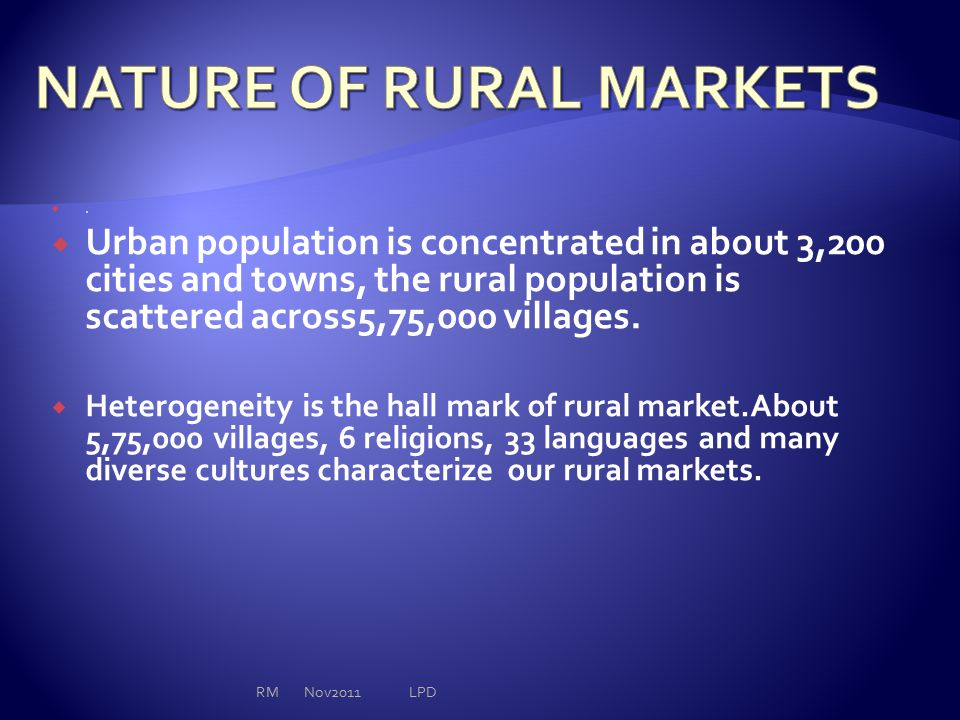  The rural market in India is seasonal and irregular.