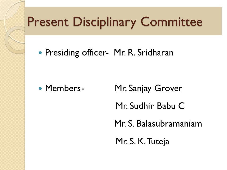 Present Disciplinary Committee Presiding officer- Mr.