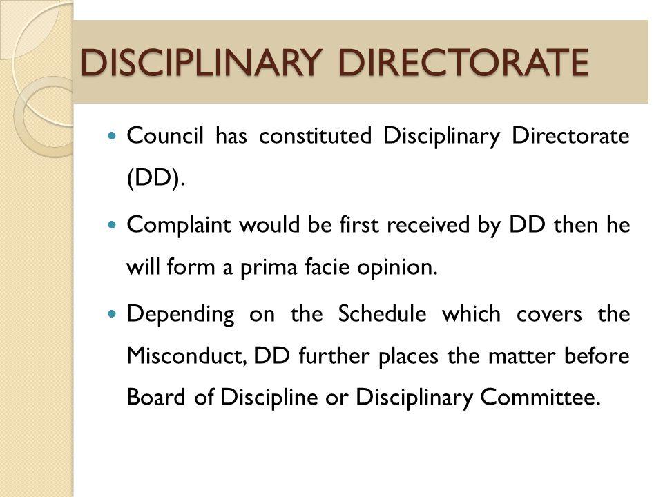 DISCIPLINARY DIRECTORATE Council has constituted Disciplinary Directorate (DD).