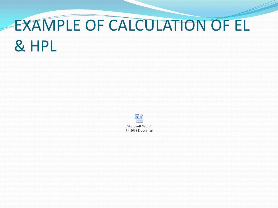 EXAMPLE OF CALCULATION OF EL & HPL