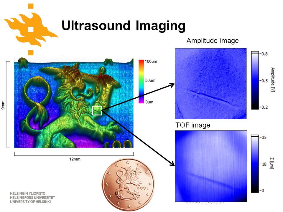 www.helsinki.fi/yliopisto Ultrasound Imaging TOF image Amplitude image