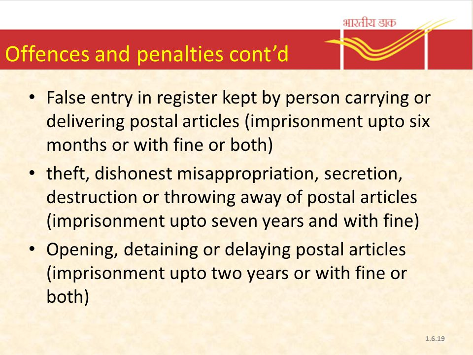 Offences and penalties cont'd False entry in register kept by person carrying or delivering postal articles (imprisonment upto six months or with fine