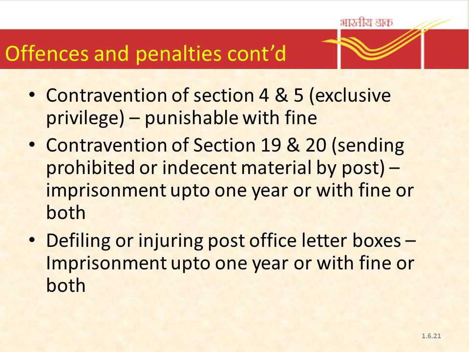 Offences and penalties cont'd Contravention of section 4 & 5 (exclusive privilege) – punishable with fine Contravention of Section 19 & 20 (sending pr