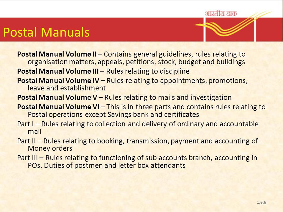 Postal Manuals Postal Manual Volume II – Contains general guidelines, rules relating to organisation matters, appeals, petitions, stock, budget and bu
