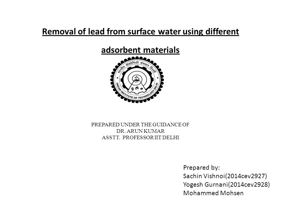 Removal of lead from surface water using different adsorbent materials PREPARED UNDER THE GUIDANCE OF DR.