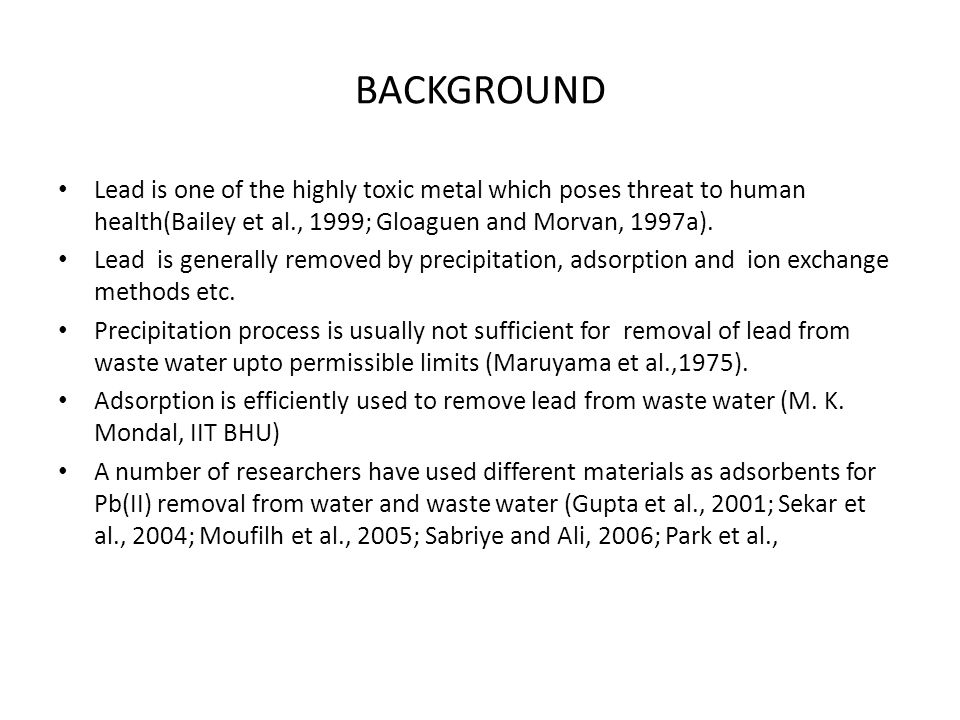 BACKGROUND Lead is one of the highly toxic metal which poses threat to human health(Bailey et al., 1999; Gloaguen and Morvan, 1997a).