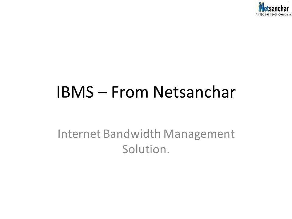 IBMS – From Netsanchar Internet Bandwidth Management Solution.