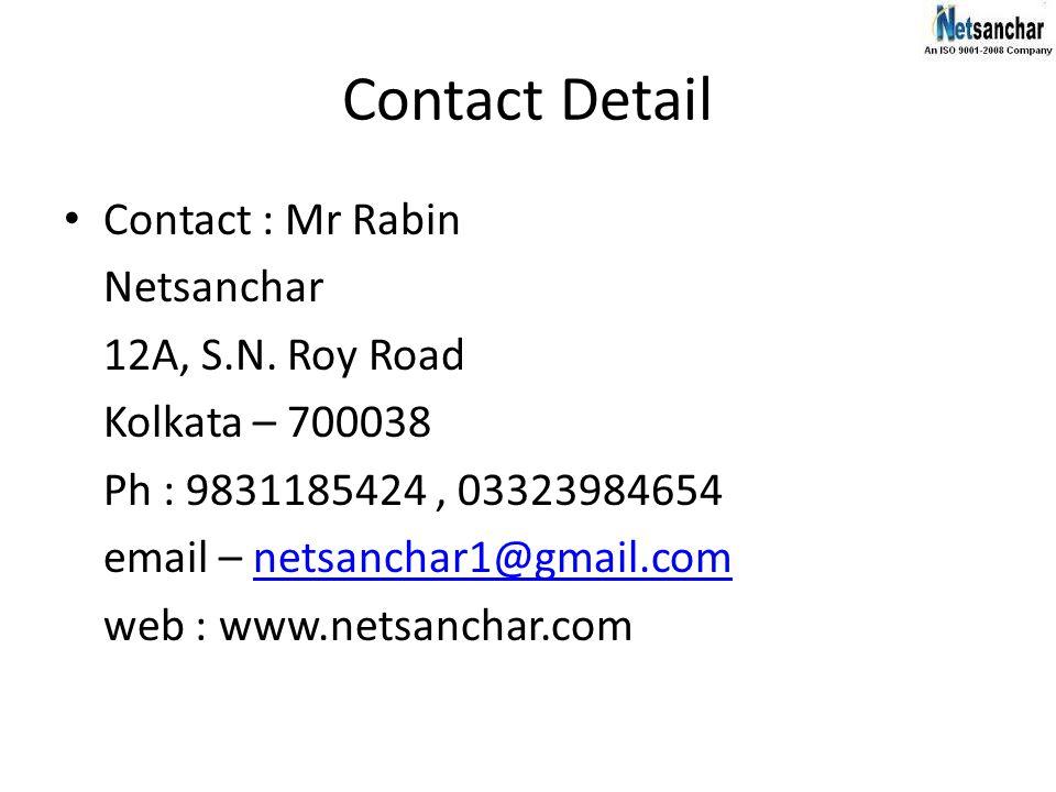 Contact Detail Contact : Mr Rabin Netsanchar 12A, S.N.
