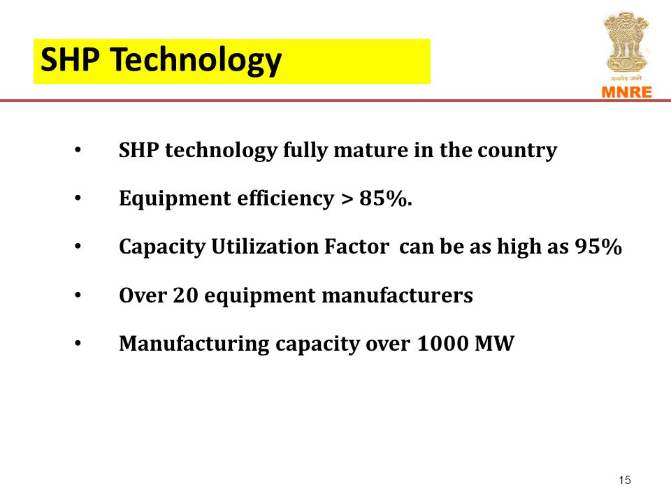 SHP Technology SHP technology fully mature in the country Equipment efficiency > 85%.