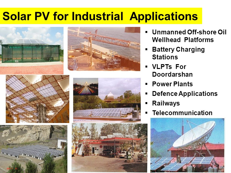  Unmanned Off-shore Oil Wellhead Platforms  Battery Charging Stations  VLPTs For Doordarshan  Power Plants  Defence Applications  Railways  Telecommunication Solar PV for Industrial Applications