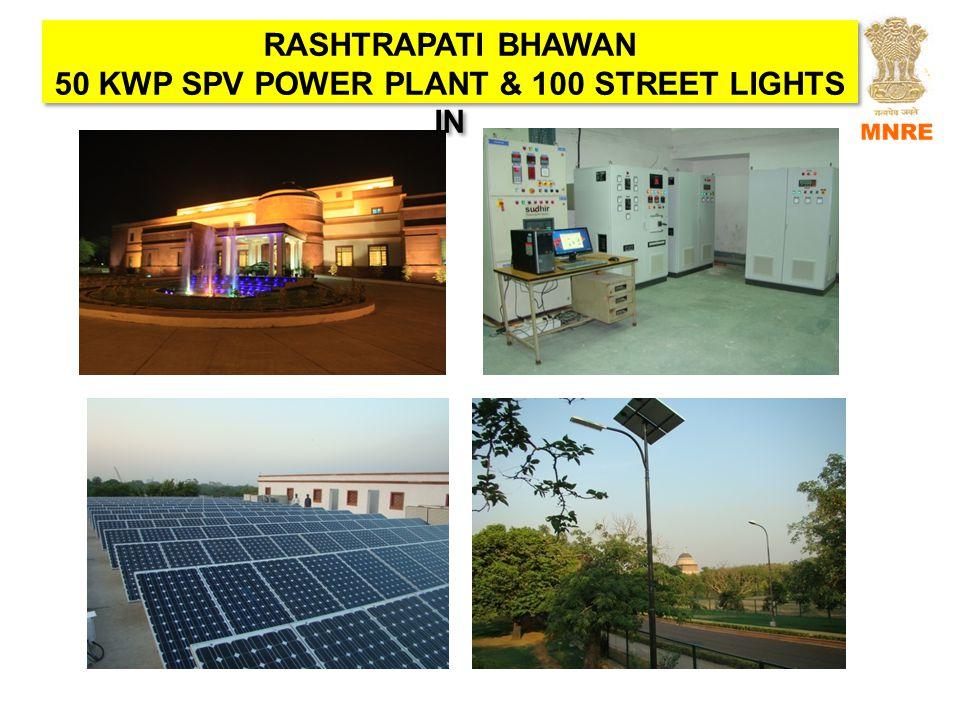 RASHTRAPATI BHAWAN 50 KWP SPV POWER PLANT & 100 STREET LIGHTS IN RASHTRAPATI BHAWAN 50 KWP SPV POWER PLANT & 100 STREET LIGHTS IN