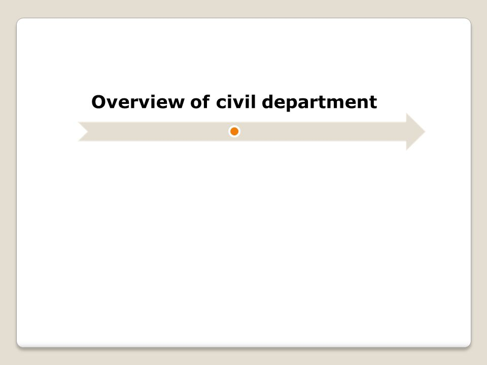 Overview of civil department
