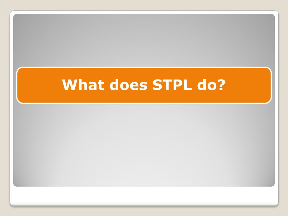 What does STPL do