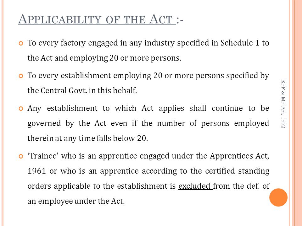 Every employee employed with the work of factory or other establishment covered by the scheme is entitled & required to become the member of the Fund from the date of joining the factory / establishment.