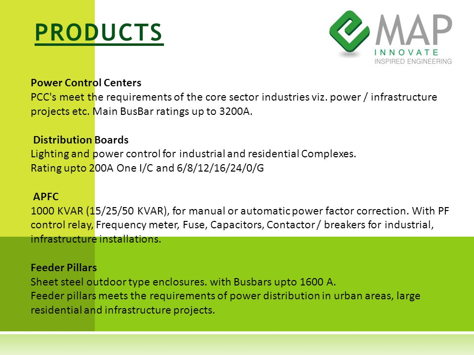 PRODUCTS Power Control Centers PCC s meet the requirements of the core sector industries viz.