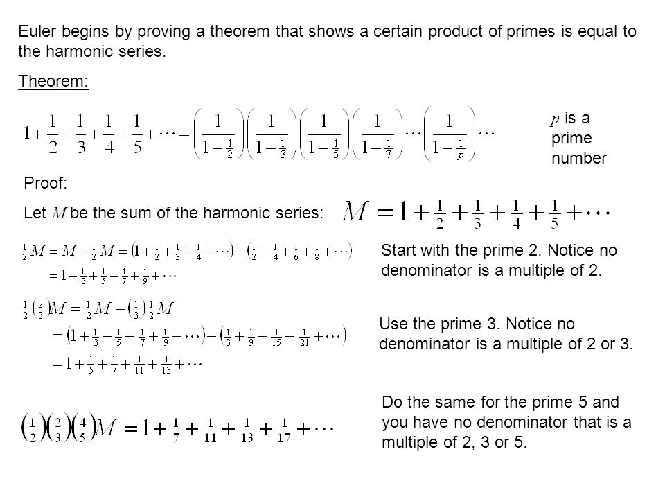 Euler begins by proving a theorem that shows a certain product of primes is equal to the harmonic series.