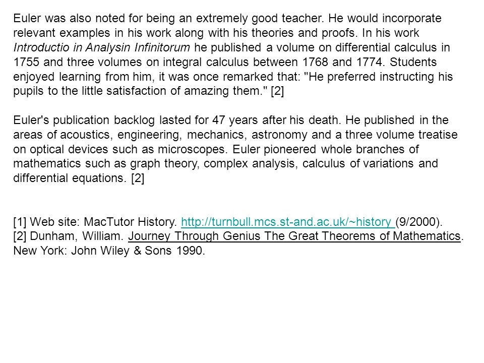 Euler was also noted for being an extremely good teacher.