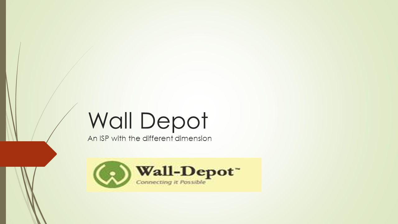 Wall Depot An ISP with the different dimension