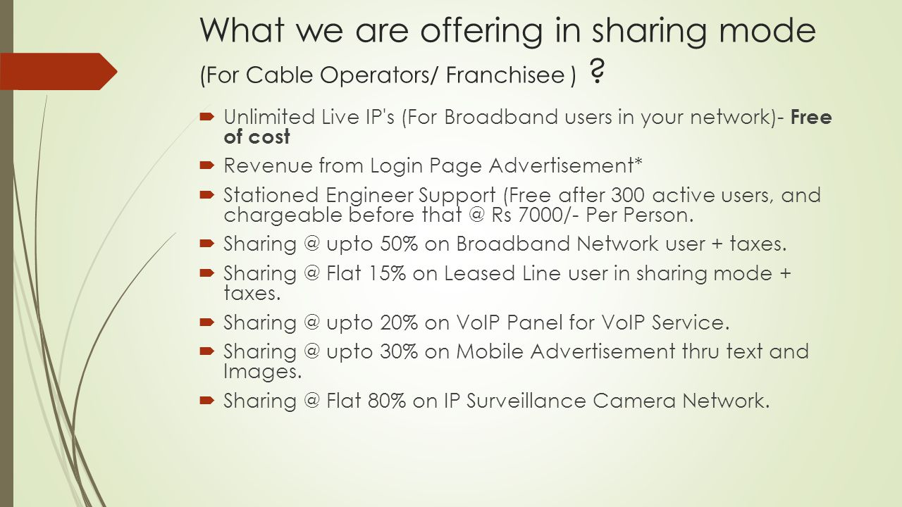 What we are offering in sharing mode (For Cable Operators/ Franchisee ) .