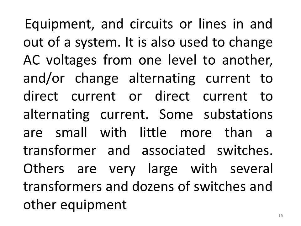 Equipment, and circuits or lines in and out of a system. It is also used to change AC voltages from one level to another, and/or change alternating cu
