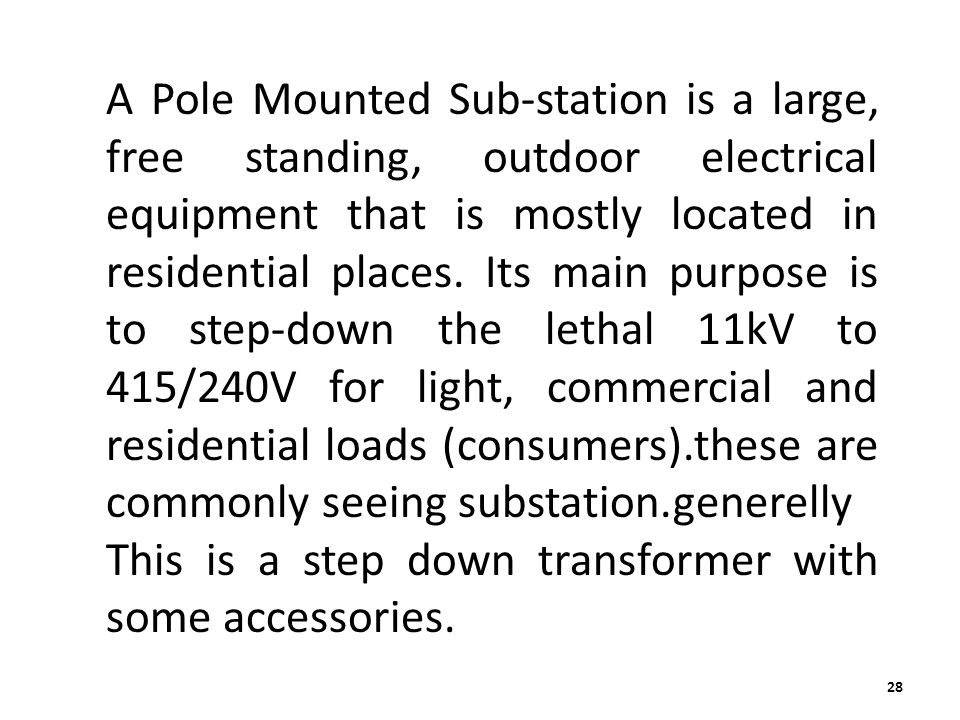 A Pole Mounted Sub-station is a large, free standing, outdoor electrical equipment that is mostly located in residential places. Its main purpose is t