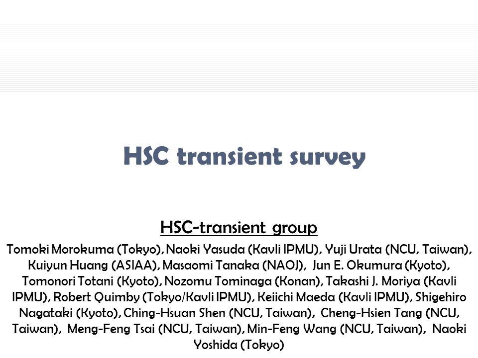 HSC-transient group Tomoki Morokuma (Tokyo), Naoki Yasuda (Kavli IPMU), Yuji Urata (NCU, Taiwan), Kuiyun Huang (ASIAA), Masaomi Tanaka (NAOJ), Jun E.
