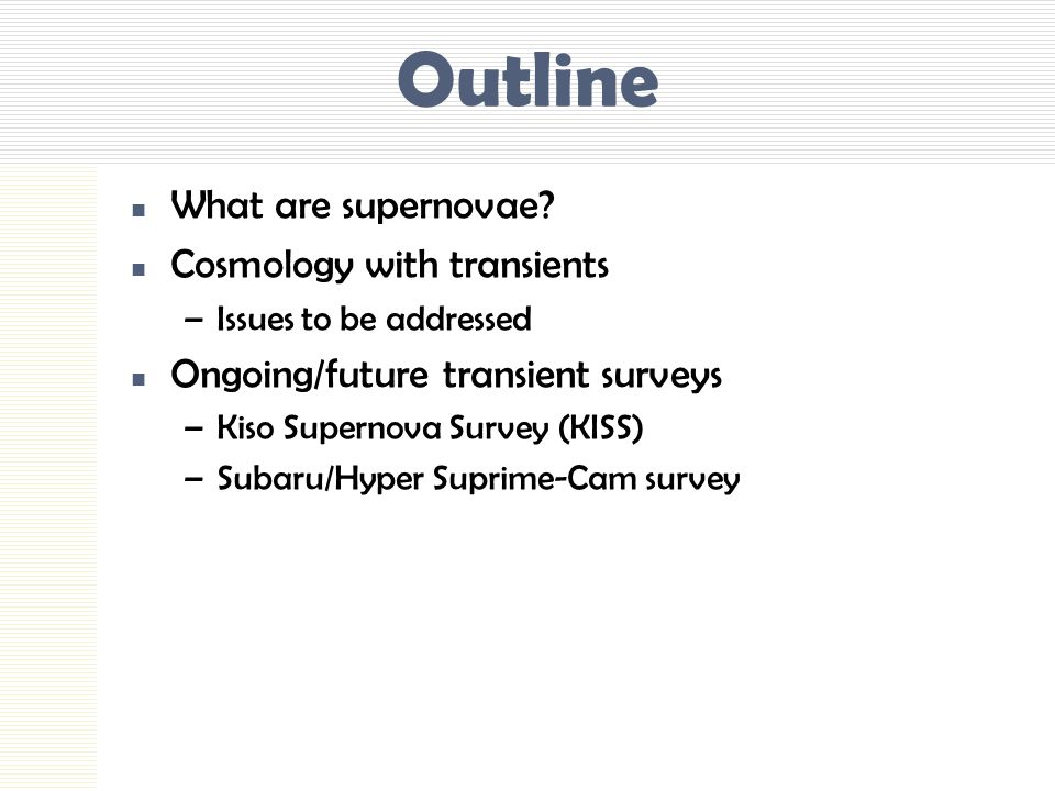 Outline What are supernovae.