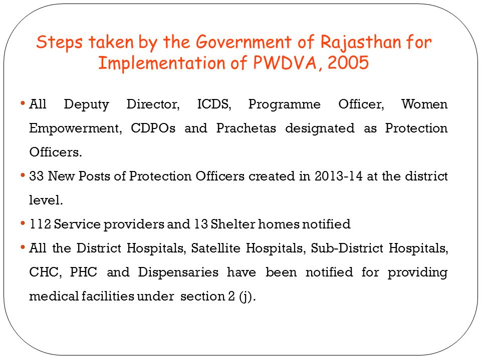 Steps taken by the Government of Rajasthan for Implementation of PWDVA, 2005 All Deputy Director, ICDS, Programme Officer, Women Empowerment, CDPOs an