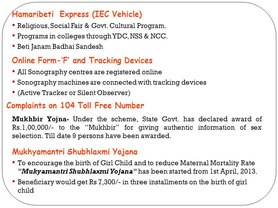 Hamaribeti Express (IEC Vehicle) Religious, Social Fair & Govt. Cultural Program. Programs in colleges through YDC, NSS & NCC. Beti Janam Badhai Sande