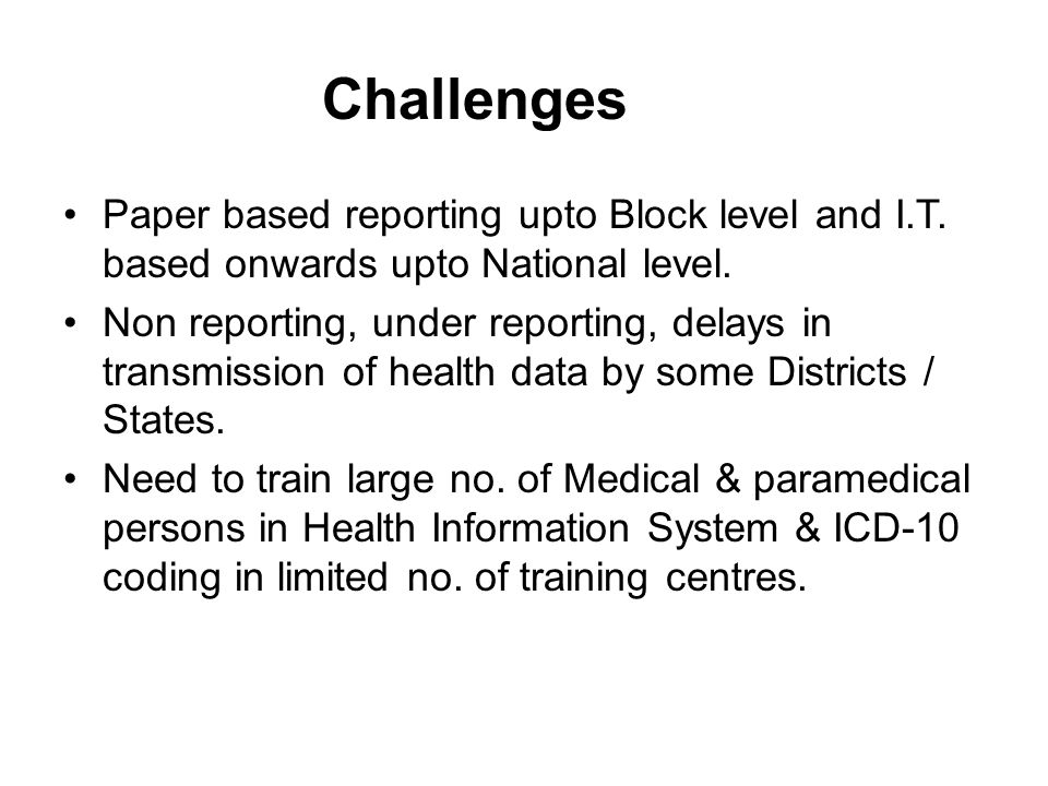 Challenges Paper based reporting upto Block level and I.T.