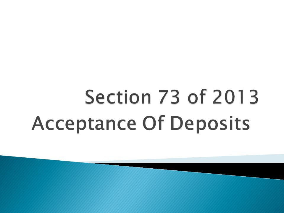  Accept/renew deposits – repayable after 3 months and up to 6 months.