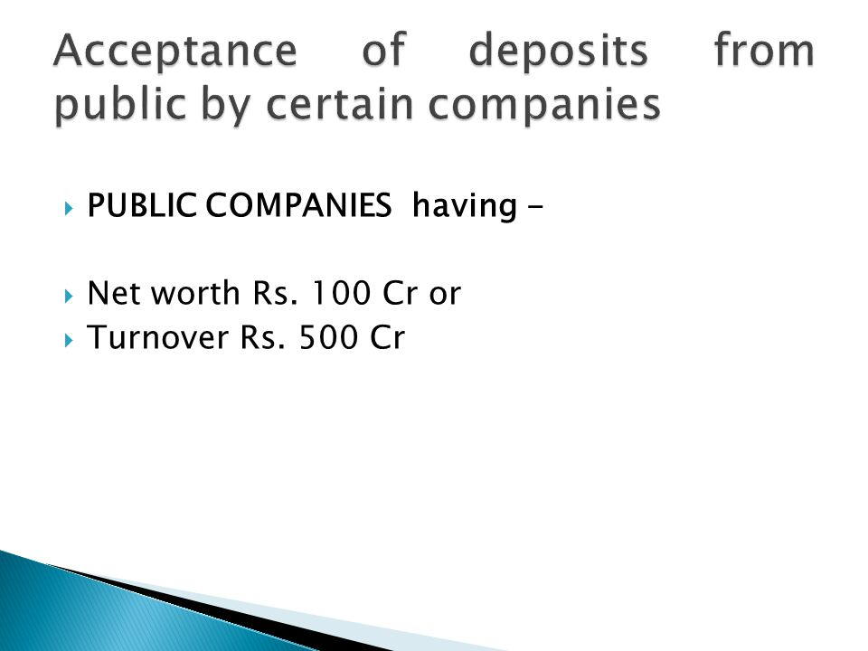  PUBLIC COMPANIES having -  Net worth Rs. 100 Cr or  Turnover Rs. 500 Cr