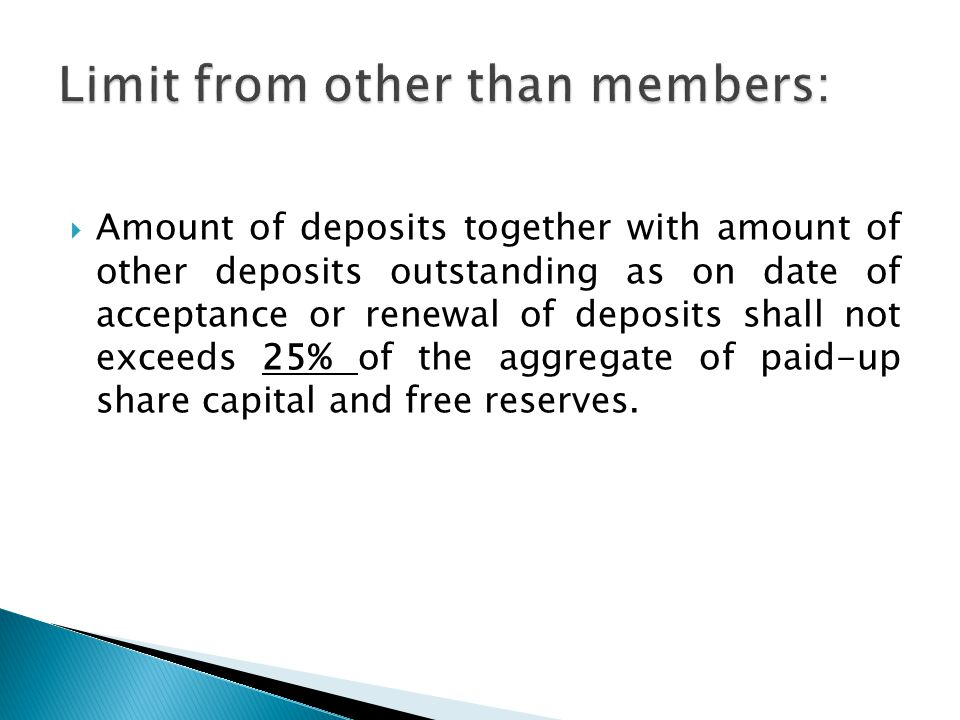  Amount of deposits together with amount of other deposits outstanding as on date of acceptance or renewal of deposits shall not exceeds 25% of the aggregate of paid-up share capital and free reserves.