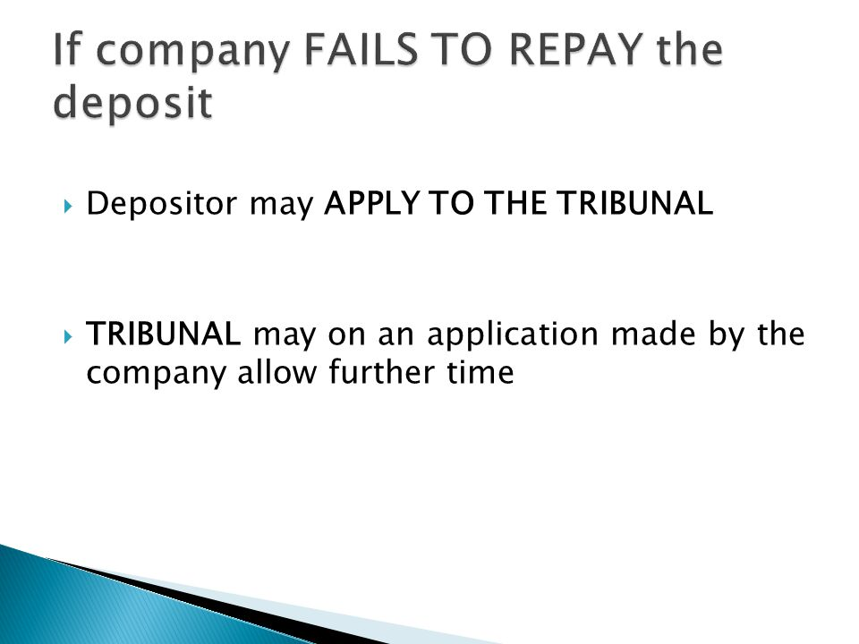  Depositor may APPLY TO THE TRIBUNAL  TRIBUNAL may on an application made by the company allow further time
