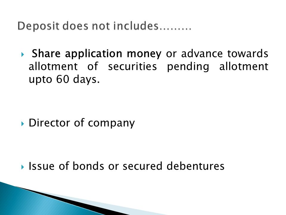 7) Receive Application from Depositor and accept deposit 8) To make entry in Register of Deposit and preserve it for 8 years