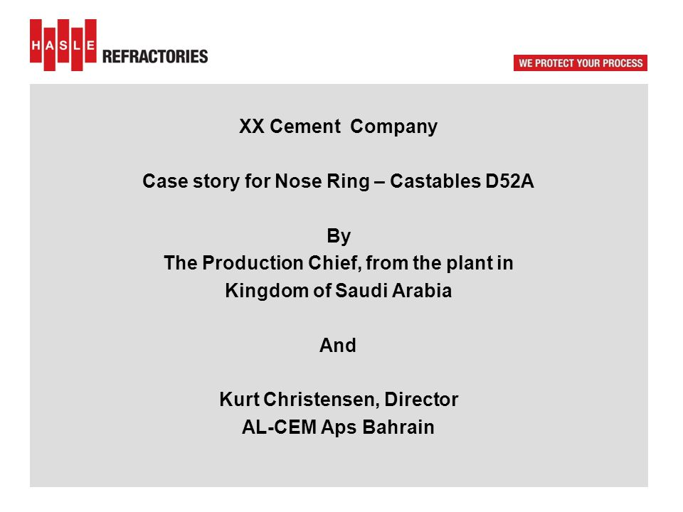 XX Cement Company Case story for Nose Ring – Castables D52A By The Production Chief, from the plant in Kingdom of Saudi Arabia And Kurt Christensen, D