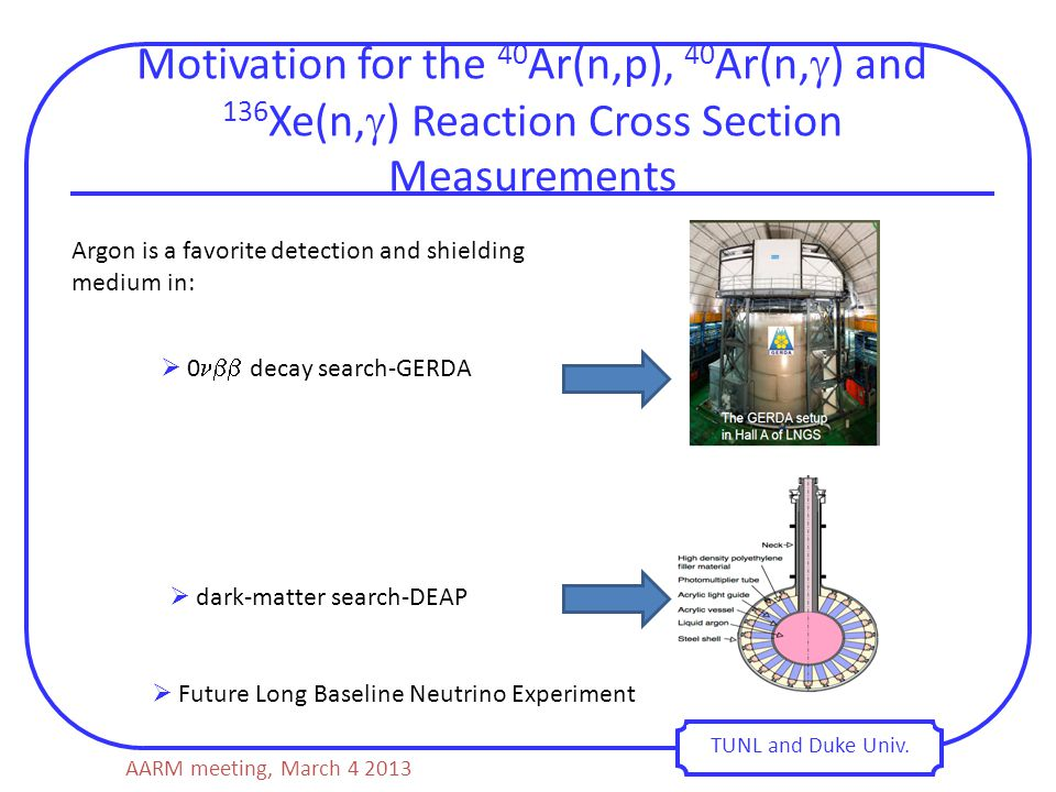 Motivation for the 40 Ar(n,p), 40 Ar(n,  ) and 136 Xe(n,  ) Reaction Cross Section Measurements TUNL and Duke Univ.