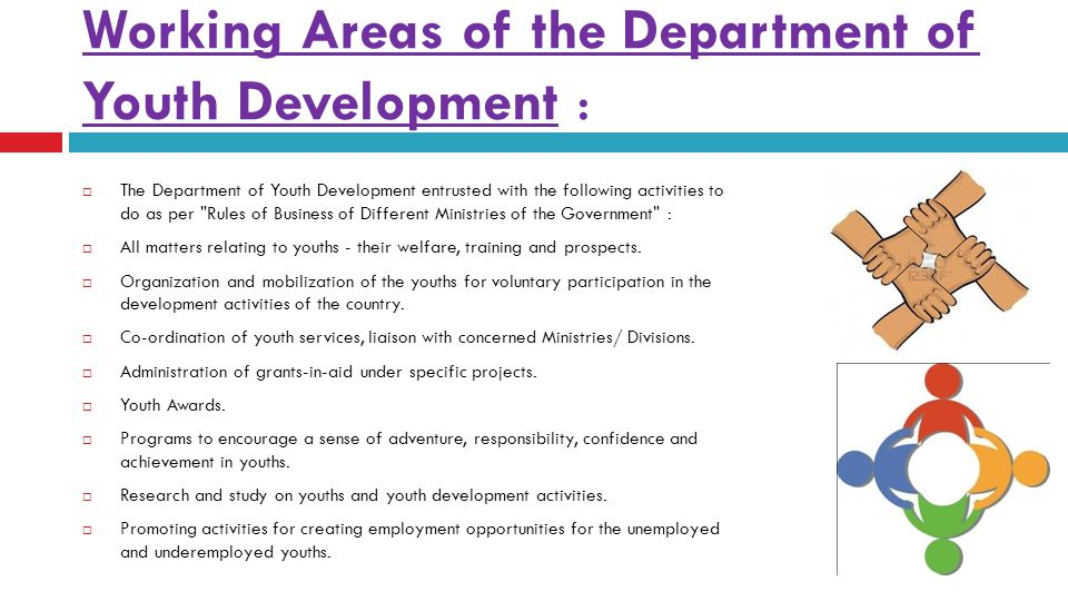 Working Areas of the Department of Youth Development :  The Department of Youth Development entrusted with the following activities to do as per