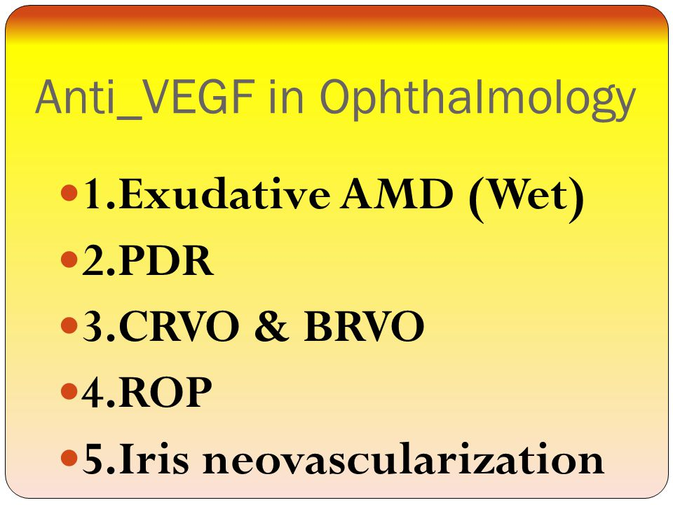Anti_VEGF in Ophthalmology Ranibizumab (Lucentis) and Bevacizumab (Avastin) have become the main stay treatments for: 1.