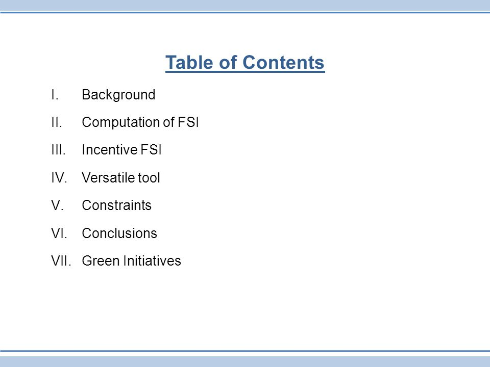 Table of Contents I.Background II.Computation of FSI III.Incentive FSI IV.Versatile tool V.Constraints VI.Conclusions VII.Green Initiatives