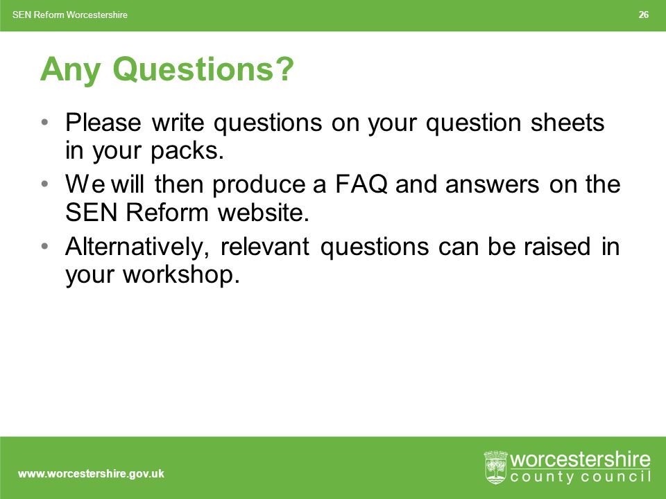 www.worcestershire.gov.uk Any Questions.