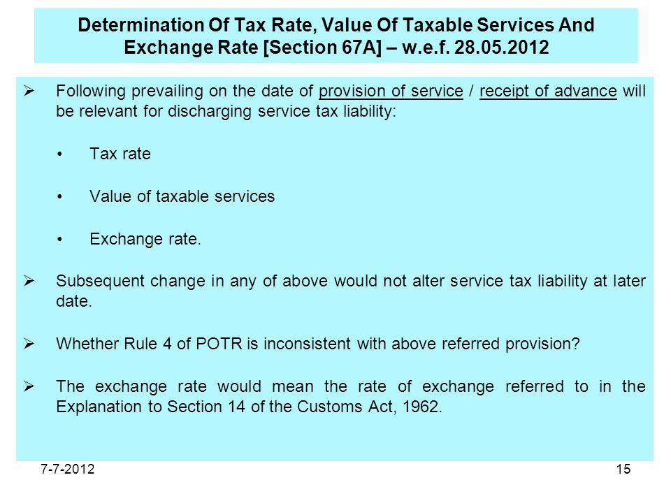 15 Determination Of Tax Rate, Value Of Taxable Services And Exchange Rate [Section 67A] – w.e.f.