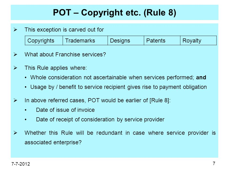 7 POT – Copyright etc.(Rule 8)  This exception is carved out for  What about Franchise services.
