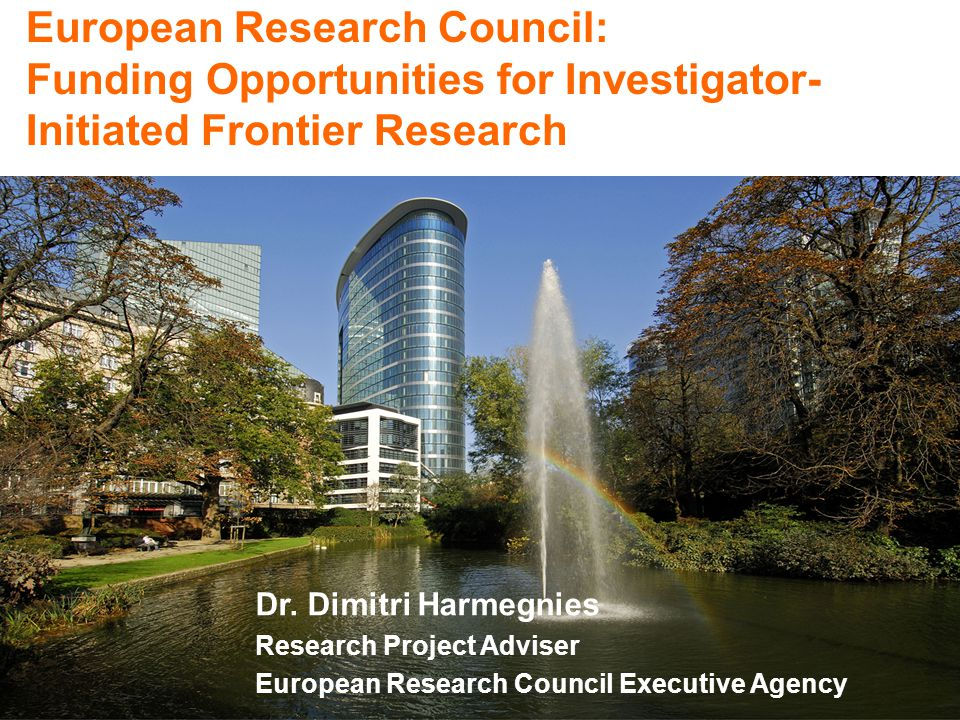 European Research Council: Funding Opportunities for Investigator- Initiated Frontier Research Dr. Dimitri Harmegnies Research Project Adviser Europea