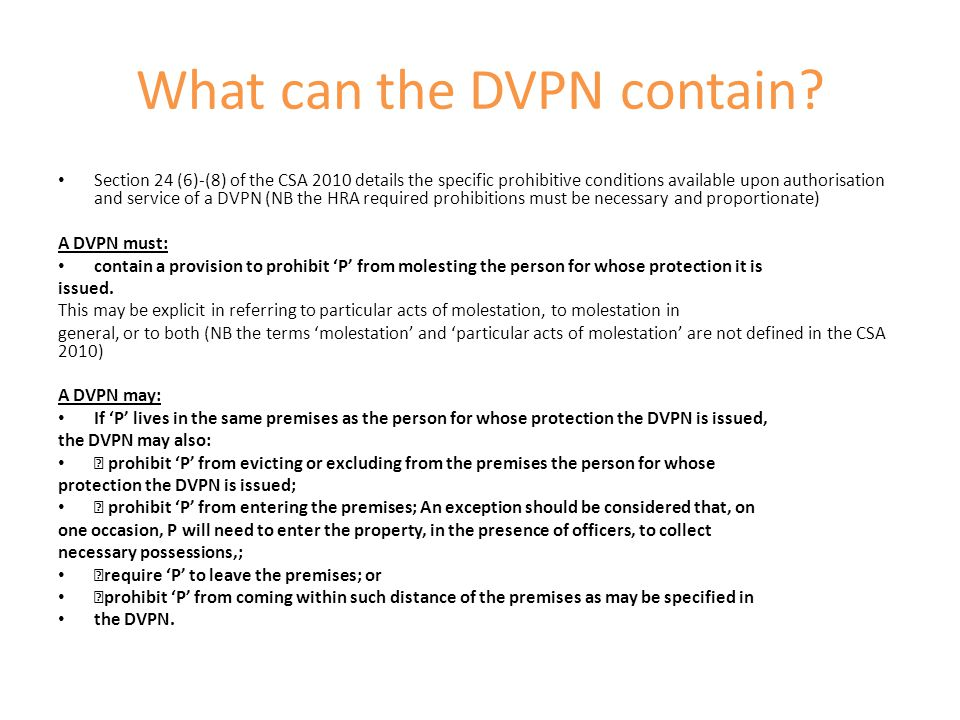 What can the DVPN contain? Section 24 (6)-(8) of the CSA 2010 details the specific prohibitive conditions available upon authorisation and service of