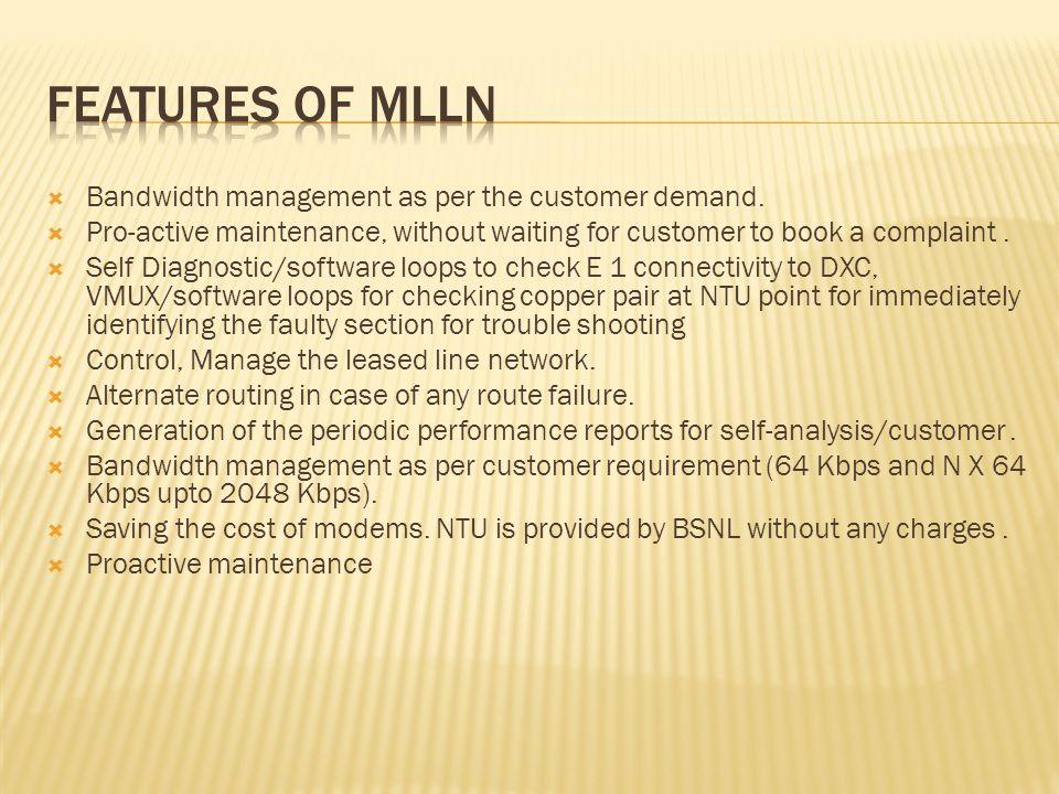  Bandwidth management as per the customer demand.