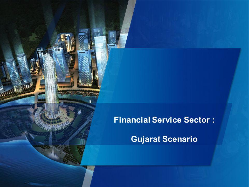 5 Financial Service Sector : Gujarat Scenario