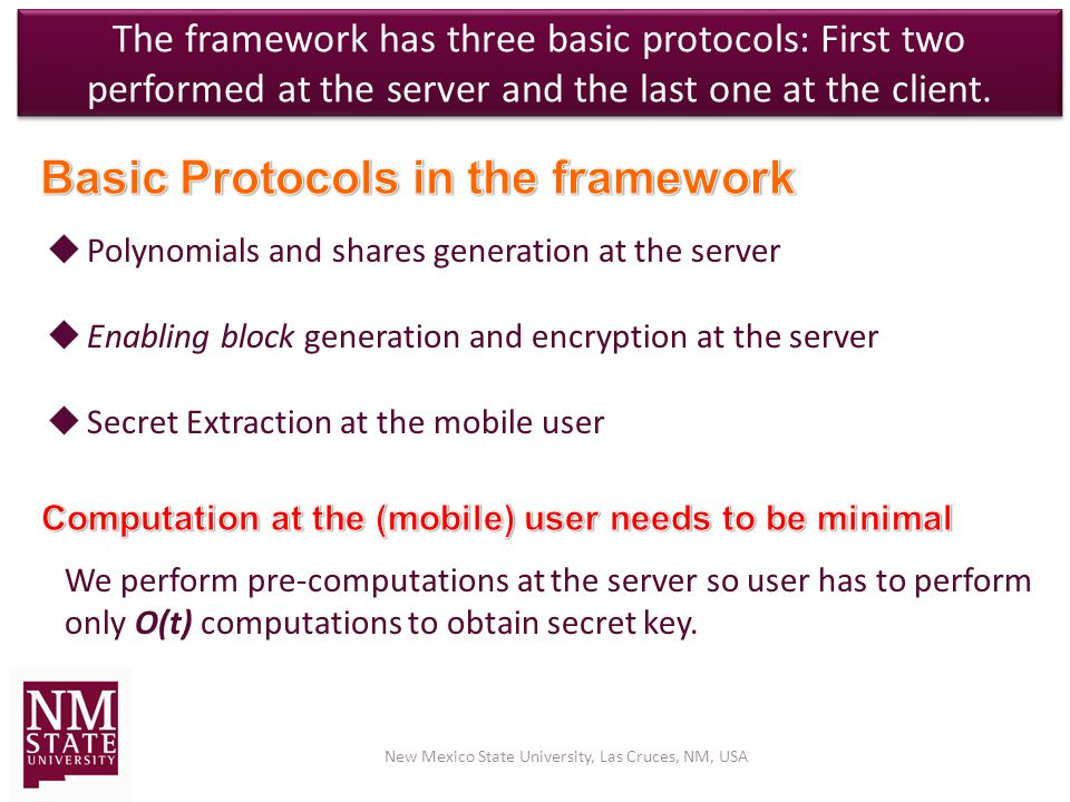 The framework has three basic protocols: First two performed at the server and the last one at the client.