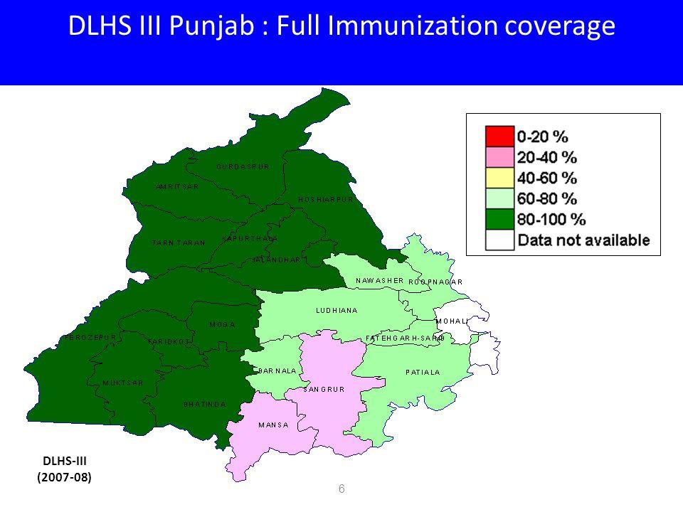 DLHS III Punjab : Full Immunization coverage DLHS-III (2007-08) 6